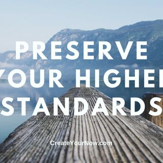 2302 Preserve Your Higher Standards