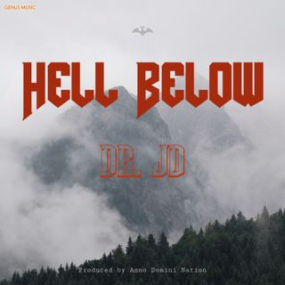 Hell Below by Dr. JD produced by Joe November for Anno Domini Nation