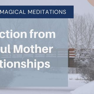 Healing Mother Pain -12 Days of Meditations