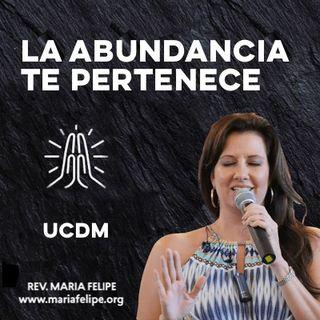[CHARLA] La Abundancia Te Pertenece - UCDM - Maria Felipe
