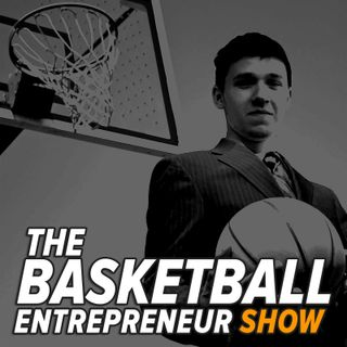 The Basketball Entrepreneur Show