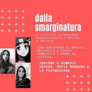 DALLA SMARGINATURA 02 - con NomadicReader, LaPostmoderna e SofBarboni - come monitorare il mercato