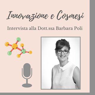 Ep. 24 Innovazione Cosmetica in Italia! Ce ne parla la Dott.ssa  Barbara Poli.
