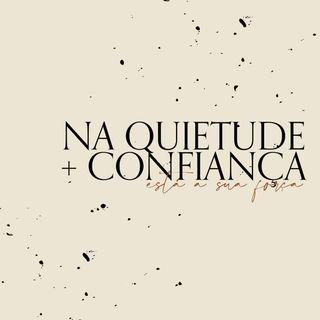 04 - Quietude + Confiança (Isaías 30:15) - Devocional Semanal com Nanda Green