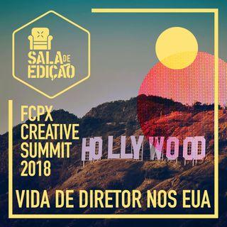 #016 | Vida de Diretor nos EUA (Entrevista com Fabiano Caza | FCPX Creative Summit 2018)