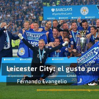 Leicester City: el gusto por lo imposible (con Fernando Evangelio)