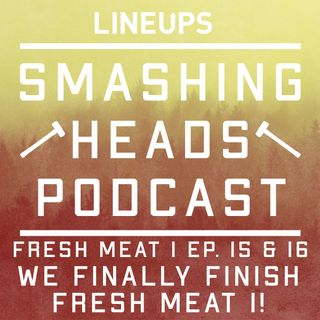 We Finally Finish Fresh Meat 1! (Fresh Meat 1 Ep. 15 & 16)