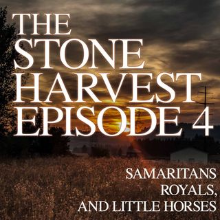 Episode 4 | Samaritans, Royals, and Little Horses