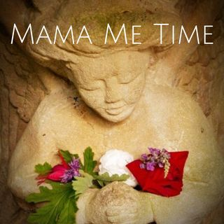 Welcome to Mama Me Time