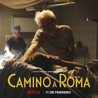 Episodio 6 Camino a Roma documental sobre Roma de Cuarón