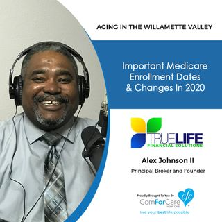 10/8/19: Alex Johnson II of TrueLife Financial Solutions | Important Medicare enrollment dates and changes in 2020