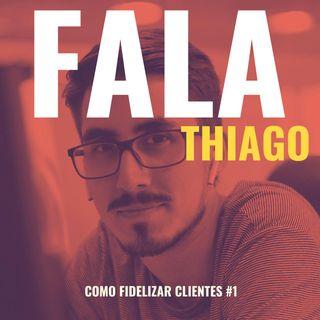 #EP01 - COMO FIDELIZAR CLIENTES