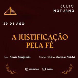 A Justificação pela Fé (Gálatas 3.6-14) - Rev Denis Benjamin