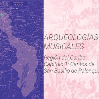 Región Caribe: Cantos de San Basilio de Palenque