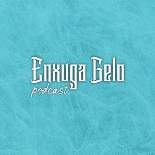 Enxuga Gelo Podcast