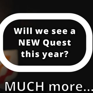 Will we get a new Oculus Quest this year? And MUCH more!   216