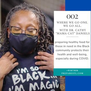 """Where We Go One, We Go All with PotBangerz Dr. Cathy """"Mama Cat"""" Daniels [eps002]"""