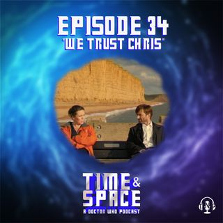 Episode 34 - We Trust Chris