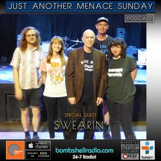 Just Another Menace Sunday #760 A CONVERSATION WITH SWEARIN' AND THEIR MUSICAL SANDWICH!  (09/30/2018)