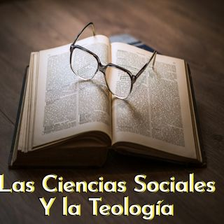 Las Ciencias Sociales y la teología