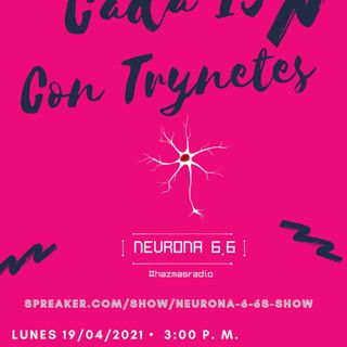 Cada 15 con Trynetes, abril 16-30/2021
