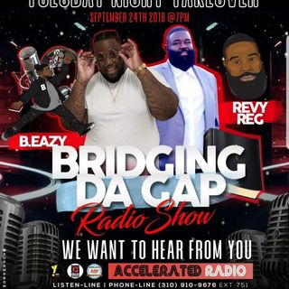 Bridging Da Gap Radio Show 9/24/19