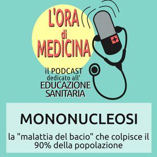 Ep.24 | Mononucleosi