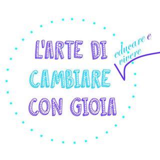 ALESSANDRA GIOIA MORRI - L'ARTE DI CAMBIARE CON GIOIA