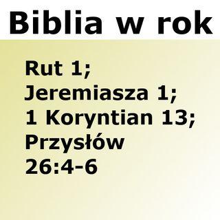 243 - Rut 1, Jeremiasza 1, 1 Koryntian 13, Przysłów 26:4-6