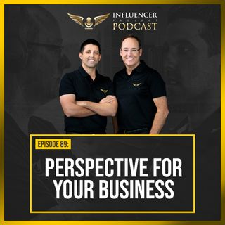 EP89 - Perspective For Your Business