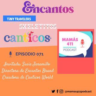 071 -  Invitada: Susie Jaramillo, directora de Encantos Brand. Creadora de Canticos World