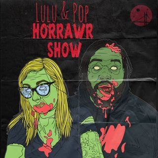 Lulu & Pop: Horrawr Show