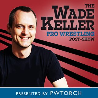 WKPWP - WWE Raw Post-Show w/Keller & Matt Koon talking No Taker, WM34 hype, more
