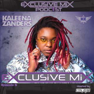 Episode 5: Kaleena Zanders Exclusive Mix