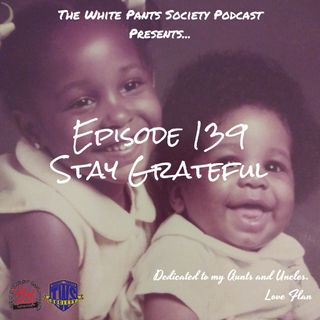 Episode 139 - Stay Grateful!