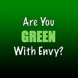 Envy Is A Disease