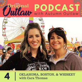 Oklahoma, Boston, and Whiskey