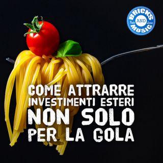 BM - Puntata n. 91 - attrarre investitori stranieri verso il mattone italiano