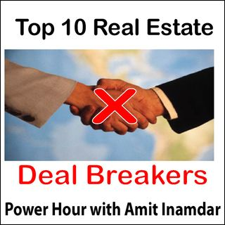 Power Hour with Amit-Top 10 Real Estate deal breakers
