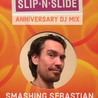 Slip N Slide Best Of Anniversary Mix Smashing Sebastian