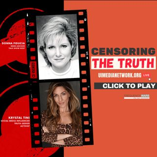 Censoring the Truth with Krystal Tini & Donna Fiducia