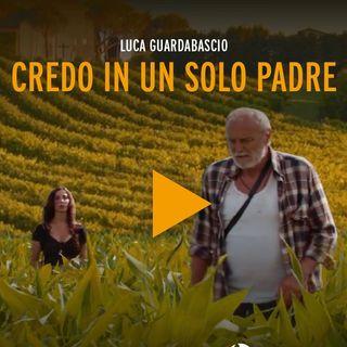 """""""Credo in un solo padre"""" un film di Luca Guardabascio"""