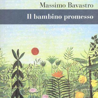"""Massimo Bavastro """"Il bambino promesso"""""""