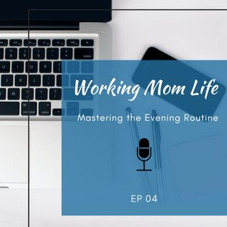 Episode 4 - Mastering the Evening Routine