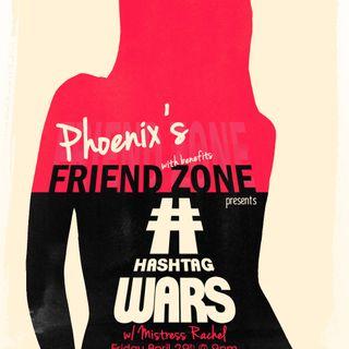 Hashtag Wars w/ Phoenix + Rachel!