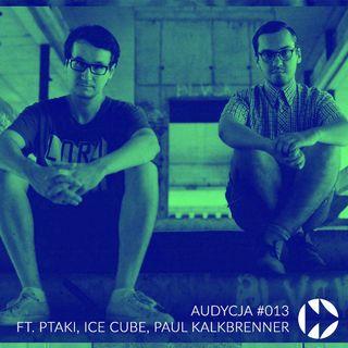 #013 - ft. Ptaki, Ice Cube, Paul Kalkbrenner