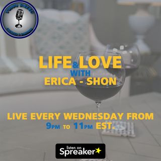 Life and Love with Erica and Shon EP 32