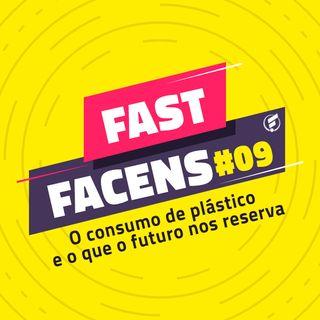 FAST Facens #9 O consumo de plástico e o que o futuro nos reserva