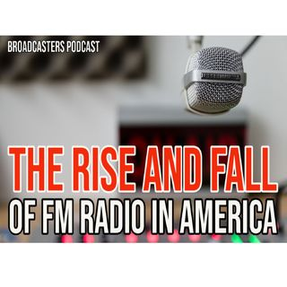 The Rise and Fall of FM Radio In America  BP060421-177