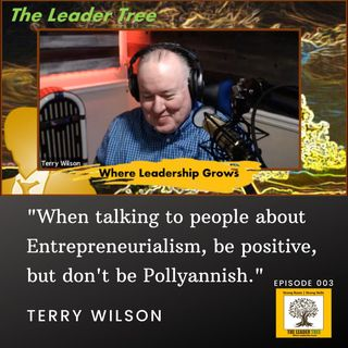 Episode 003 - Interview with Terry Wilson - The Leader Tree